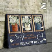 Flower Jars Then Sings My Soul My Savior God To Thee How Great Thou Art Canvas