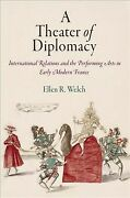 Theater Of Diplomacy International Relations And The Performing Arts In Ear...
