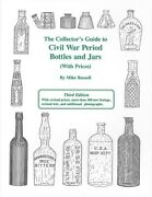 The Collectorand039s Guide To Civil War Period Bottles And Jars With Prices Third