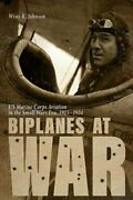 Biplanes At War Us Marine Corps Aviation In The Small Wars Era, 1915-1934 New