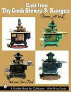 Cast Iron Toy Cook Stoves And Ranges From A To Z By Ford New