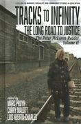 Tracks To Infinity The Long Road To Justice The Peter Mclaren Reader Hard...