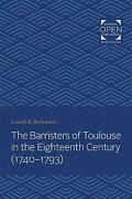 Barristers Of Toulouse In The Eighteenth Century 1740-1793, Paperback By Berl...