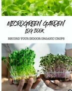 Microgreen Garden Log Book Record Your Organic Indoor Crops By Useful Notebooks