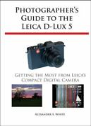 Photographerand039s Guide To The Leica D-lux 5 Like New Used Free Shipping In Th...
