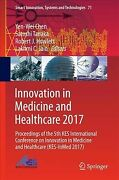 Innovation In Medicine And Healthcare 2017 Proceedings Of The 5th Kes Inter...