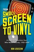 From Small Screen To Vinyl A Guide To Television Stars Who Made Records 1950