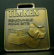 Timken Co. Removable Rock Drill Bits Advertising Promo Brass Watch Fob Colorado