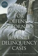 Trial Manual For Defense Attorneys In Juvenile Delinquency Cases By Randy Hertz