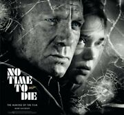 No Time To Die The Making Of The Film By Mark Salisbury New