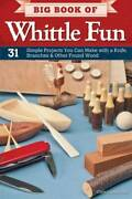 Whittling Carving Fun 31 Simple Projects Using Pocket Knife Found Wood Branches