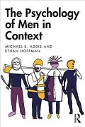 Psychology Of Men In Context, Paperback By Addis, Michael E. Hoffman, Ethan,...