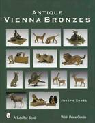 Antique Vienna Bronze Collector Id Guide C1870-up Figurines Lamps Mini Animals