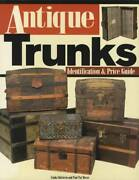 Antique Trunks Identification And Price Guide Book - Steamer Trunks, Etc.