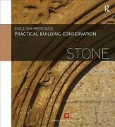 Practical Building Conservation Stone, Hardcover By English Heritage Staff,...