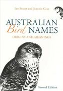 Australian Bird Names Origins And Meanings, Paperback By Fraser, Ian Gray,...