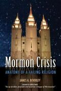 Mormon Crisis Anatomy Of A Failing Religion, Brand New, Free Shipping In The Us
