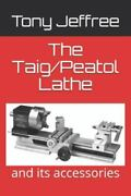 The Taig/peatol Lathe And Its Accessories, Like New Used, Free Shipping In T...