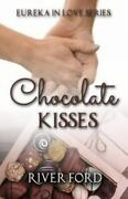 Chocolate Kisses Paperback By Ford River Like New Used Free Shipping In T...