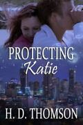 Protecting Katie, Paperback By Thomson, H. D., Like New Used, Free Shipping I...