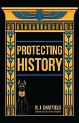 Protecting History, Paperback By Chatfield, B. J., Like New Used, Free Shippi...