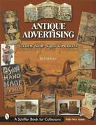 Antique Advertising Country Store Signs And Products Collector Guide Tobacco Etc
