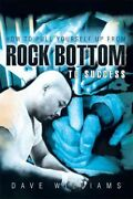 How To Pull Yourself Up From Rock Bottom To Success Paperback By Williams D...