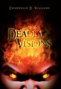 Deadly Visions Paperback By Williams Charmelle Like New Used Free Shippin...