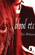 Blood Etc Paperback By Williams Gee Like New Used Free Shipping In The Us