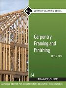 Carpentry Level 2 Trainee Guide Framing And Finishing, Hardcover By Nccer Co...