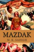 Mazdak Paperback By Sadigh M. K. Brand New Free Shipping In The Us