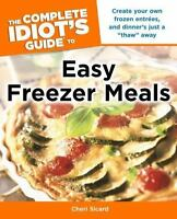 The Complete Idiot#x27;s Guide to Easy Freezer Meals by Sicard Cheri Paperback