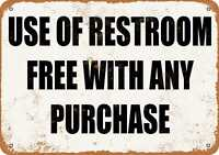 Metal Sign Use of Restroom Free With Any Purchase Vintage Look