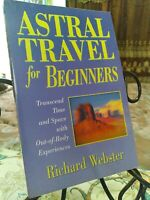 Astral Travel for Beginners: Transcend Time and Space with Out Of Body