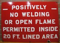 Old Large Porcelain POSITIVELY NO WELDING OPEN FLAME Industrial Repair Shop Sign