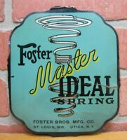 FOSTER MASTER IDEAL SPRING Old Tin Sign Foster Bros Mfg Co St Louis Mo Utica NY