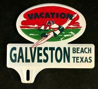 VACATION GALVESTON BEACH TEXAS LICENSE PLATE TOPPER Rare Old Advertising Sign
