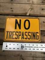 RARE Old Vintage Sign No Trespassing Aluminum Embossed Road Yellow MUST SEE!