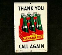 Vintage THANK YOU CANADA DRY CALL AGAIN DOOR PUSH PULL Rare Old Advertising Sign