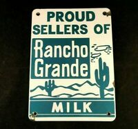 Vintage PROUD SELLERS OF RANCHO GRANDE MILK SIGN PORCELAIN Rare Old Advertising