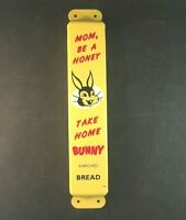 MOM BE A HONEY & TAKE HOME BUNNY BREAD DOOR PUSH PULL Rare Old Advertising Sign
