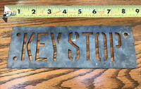 Key Stop Paint Stencil Is really old Tin sign