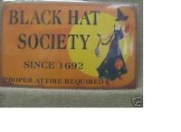 Black Hat Society Rustic Look Metal Sign Halloween