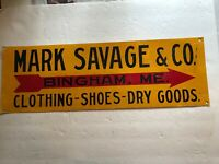 Mark Savage & Co. Clothing, Shoes Dry, Goods Vintage Sign, Bingham, Maine
