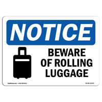 OSHA Notice - Beware Of Rolling Luggage Sign With Symbol  Heavy Duty