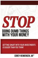 Stop Doing Dumb Things With Your Money: Getting Smart With Your Investments... $19.56