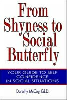 FROM SHYNESS TO SOCIAL BUTTERFLY By Dorothy Mccoy *Excellent Condition*