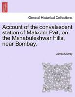 Account of the Convalescent Station of Malcolm Pait on the Mahabuleshwar H... $17.95