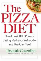 The Pizza Diet : How I Lost 100 Pounds Eating My Favorite Food and You... $6.94