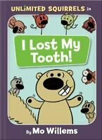 I Lost My Tooth an Unlimited Squirrels Book by Mo Willems $4.09